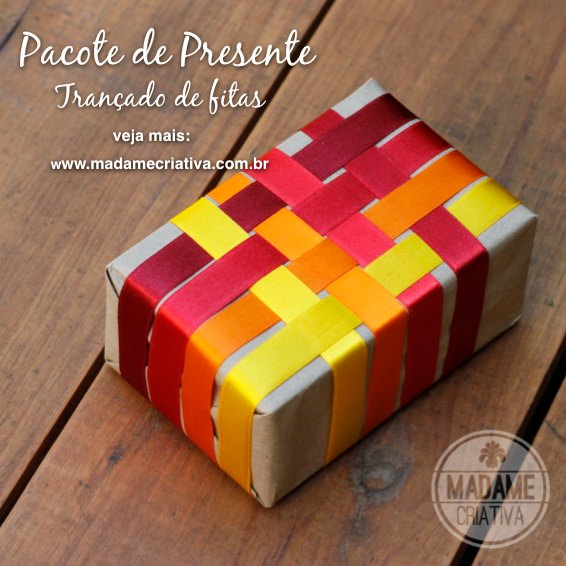 Pacote de presente criativo - trançado de fiats - passo a passo com fotos - How to make a creative pack - packing - DIY tutorial with pictures - Madame Criativa - www.madamecriativa.com.br