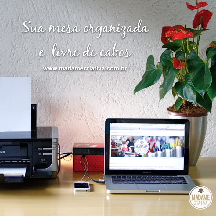 Como esconder os cabos do computador -  Passo a passo com fotos - How hide computer cables - DIY tutorial  - Madame Criativa - www.madamecriativa.com.br